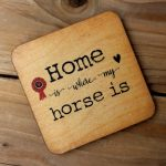 home is where my horse is coaster